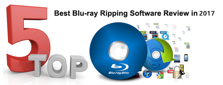 Top 5 Blu-ray Ripping Program Review 2017