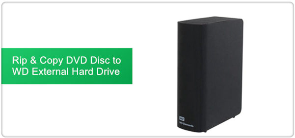 How to Rip and Copy DVD Disc to WD External Hard Drive